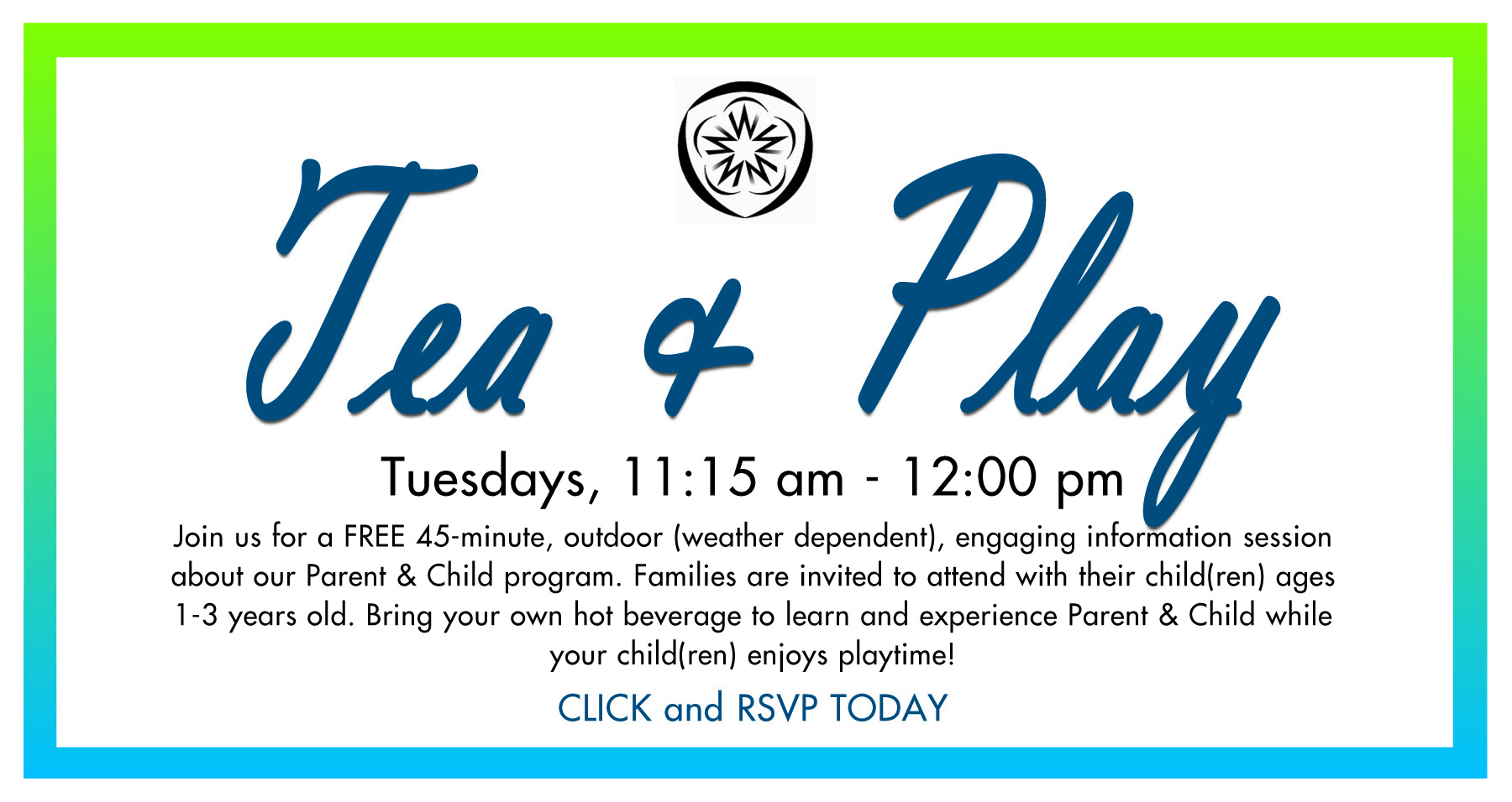 Register for a free Tea & Play Info Session